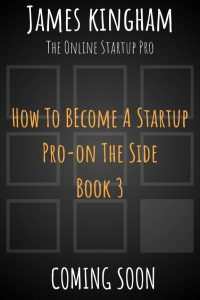 James Kingham - How To Become A Startup pro